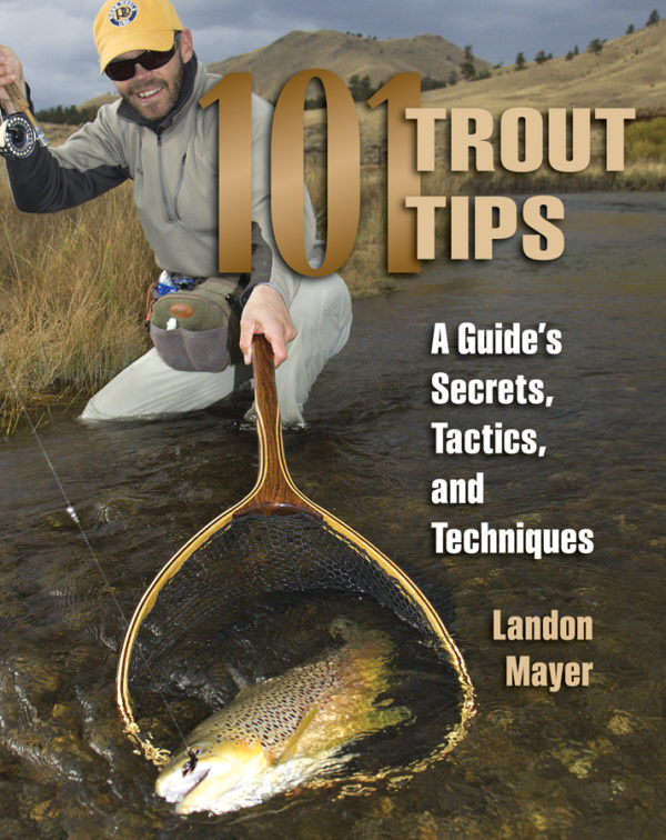101 Trout Tips - Landon Mayer Book