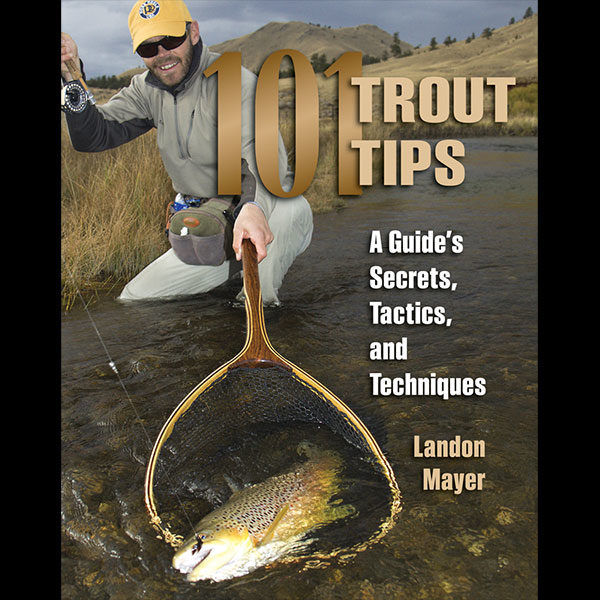 101 Trout Tips Book by Landon Mayer